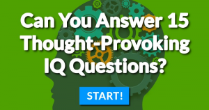 Can You Answer 15 Thought-Provoking IQ Questions?