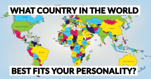 What Country In The World Best Fits Your Personality?