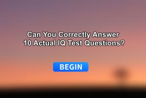 Can You Correctly Answer 10 Actual IQ Questions?